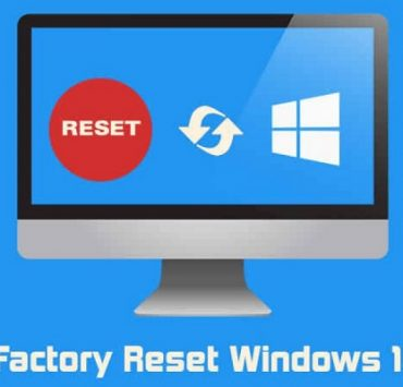 تعرف على كيفية إعادة ضبط المصنع في ويندوز 10 لاستعادة الكمبيوتر كالجديد كليًا